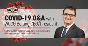 COVID-19 Crisis Q&A with Tom Shorma, CEO/President of WCCO Belting, Blog Post